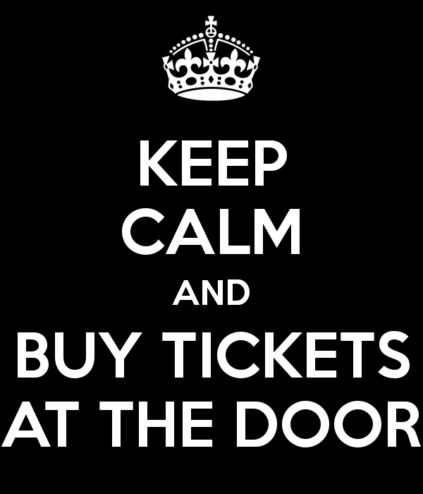 keep-calm-and-buy-tickets-at-the-door-3